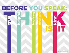 Here is way to remind students how to think before you speak. These printable posters are a fun and colorful way decorate your classroom and make a point. Since these how to think before you speak printables are free downloads you can print as many you want to fit your classroom space!