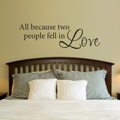 All Because Two People Fell In Love Wall Decal - Love Wall Art - Large