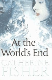 At the World's End - Catherine Fisher