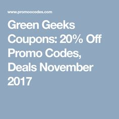 Green Geeks Coupons: 20% Off Promo Codes, Deals November 2017