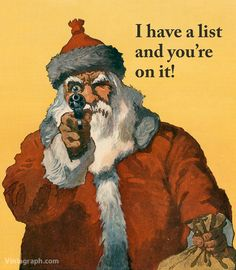 """I have a list and you're on it."" A humorous, modified version of our Here Guns Santa Claus print from the December 11, 1912 cover of Puck. Your purchased print will not include the Vintagraph.com wat"