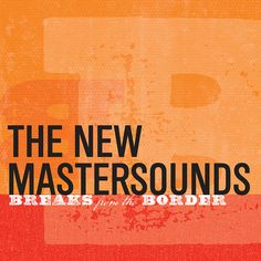 New Mastersounds, Breaks From The Border (Album Art) by new_mastersounds, via Flickr