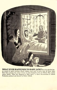 """""""WHAT EVER HAPPENED TO BABY JANE?"""" Charles Addams Cartoon Mat.""""This cartoon by the master of macabre humour was serviced as a 5 column original to major papers across the country, but your local editor should be delighted to take advantage of the opportunity to carry an Addams cartoon."""" From the Extremely rare 1962 11""""x17"""" 24 p vintage original press book. Used for theatre owners to order posters, lobby cards, standees & press ad designs, hoopla publicity events, & articles. (minkshmink)"""