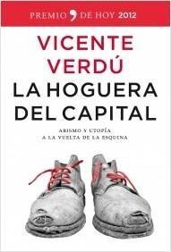 """La Hoguera del capital """"Abismo y utopía a la vuelta de la esquina"""" / Vicente Verdú"""