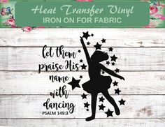 Let Them Praise His Name Decal, Ballet Decal, Psalm 149, Etsy Co, Church Camp, Let Your Light Shine, Jesus Shirts, Ballet, Friends Mom, Christian Shirts, Christian Baptism