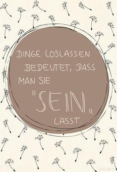"""Loslassen heißt """"SEIN"""" lassen - handlettering http://www.silart.de"""