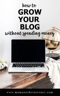 How to grow your blog without spending any money. Easy free ways to grow your blog. MamaOnTheInternet.com #blogging #bloggingtips #startablog #free #wahm #blogger #blog