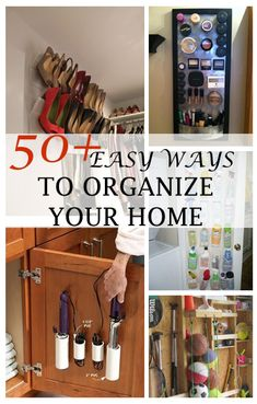 50+ Easy Ways To Organize Your Home