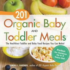 [EPUB] 201 Organic Baby And Toddler Meals: The Healthiest Toddler and Baby Food Recipes You Can Make! by Tamika L Gardner Book - 201 Organic Baby And Toddler Meals: The Healthiest Toddler and Baby Food Recipes You Can Make! Clean Eating Snacks, Healthy Snacks, Healthy Recipes, Healthy Eating, Healthy Toddler Meals, Healthy Kids, Benefits Of Organic Food, Homemade Baby Foods, Shangri La