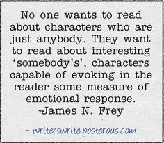 I've read all of James N. Frey's books because he knows story and his advice is solid.