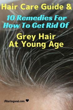 How to get rid of grey hair and hair care routine to prevent it. Check it out how it can help you.