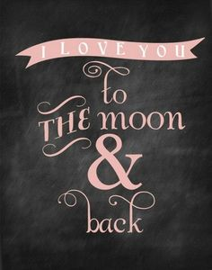 i love you to the moon and back printable chalkboard