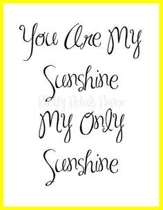 You Are My Sunshine - Lyric Quote Art Print by prettypetalspaper on Etsy