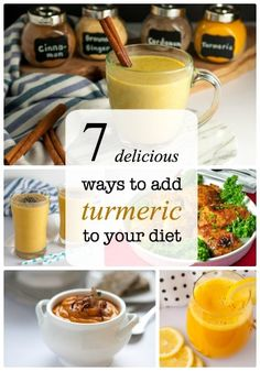 7 delicious ways to add turmeric to your diet, including Golden Milk, Turmeric Tonic, soup, chicken and smoothies!