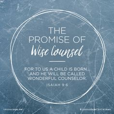 "Day 9- The Promise of Wise Counsel // ""For to us a Child is born… And He will be called Wonderful Counselor."" {Isaiah 9:6} // 25 Days of Christmas Promises #incourageChristmas"