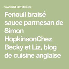 Fenouil braisé sauce parmesan de Simon HopkinsonChez Becky et Liz, blog de cuisine anglaise
