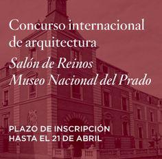 Concurso internacional de arquitectura: Salón de Reinos, Museo del Prado. Inscripciones hasta el 21 de abril