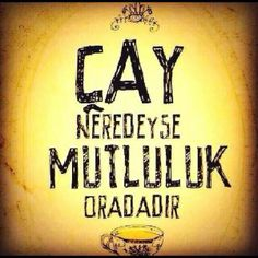 Çay neredeyse mutluluk oradadır. German Quotes, Strong Love, Cute Photos, Motto, Like Me, Tattoo Quotes, Lyrics, Give It To Me, Wisdom