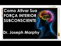 Sua Força Interior - Dr. Joseph Murphy - Poder da Mente, Subconsciente, Lei da Atração - YouTube
