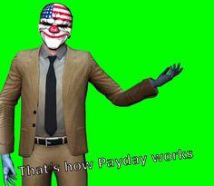 It's Payday, Evil Clowns, Minimum Wage, Mlp, Memes, Sydney, Video Game, Random Stuff, Miami