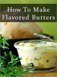 Make Herbal Spreads, Dips and Butters Add herbs to your winter table with easy, delicious herbal dips, spreads and butters. Herb Recipes, Great Recipes, Cooking Recipes, Favorite Recipes, Flavored Butter, Homemade Butter, Basil Butter Recipe, Butter Cheese, Herb Butter