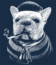 """""""Oui oui, huh huh! Et bonjour! I am zee French bulldog! I am not like zee English bulldog, non non! English bulldog is -- how you say? -- big and slow. Zey have big heads and -- what is zee word eeeeh -- slobbery mouth! Zey eat too many fish and chips, huh huh! Me, I am cute. People, zey all love me"""" (text by headlineshirts.net)"""