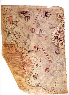 a surviving fragment of the Piri Reis Map. In Ottoman admiral and cartographer Piri Reis compiled a world map using military intelligence and, according to his notes, Columbus' maps (now lost) of western lands.