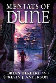 Mentats of Dune - Its an OK story, adds more detail to the Dune universe.