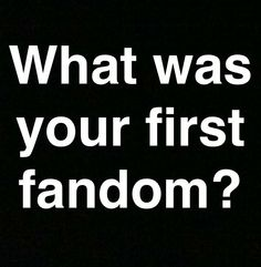 Comment below. Mine was Harry Potter. (It could be argued for LOTR, which I experienced first, but I didn't get into it until after Harry Potter.)