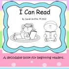 A printable, decodable book for emergent readers.  I Can Read is about the different types of text we read on a daily basis, including environmenta...