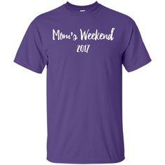 Mom's weekend 2017 T-Shirt