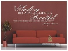 Keep Smiling - Marilyn Monroe Quote Wall Art Sticker - PD220  http://www.infinitywallart.com/keep-smiling-marilyn-monroe-quote-wall-art-sticker-pd220.html