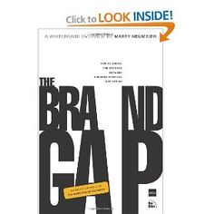 The Brand Gap: Revised Edition: How to Bridge the Distance Between Business Strategy and Design : a Whiteboard Overview (Aiga Design Press) I Love Books, Good Books, Books To Read, Book Cover Design, Book Design, Personal Branding, Procter And Gamble, Book Show, Gap