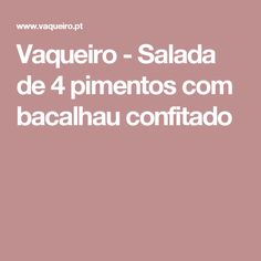Vaqueiro - Salada de 4 pimentos com bacalhau confitado