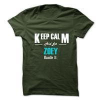 Keep Calm and Let ZOEY Handle It