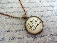 Reading Necklace Book Jewelry  Do NOT Disturb I'm by LittleGemGirl, $18.00