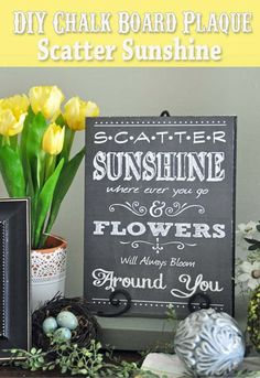 Scatter Sunshine Chalk Board Plaque.  This is a super easy project that is very inexpensive.  The perfect Super Saturday craft idea. #chalk board #Super Saturday Ideas #DIY Crafts
