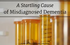 Peek in your medicine cabinet to learn about a common but surprising cause of misdiagnosed dementia and its symptoms. Read more.