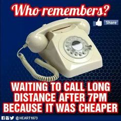 That's when  mom made her long distance calls