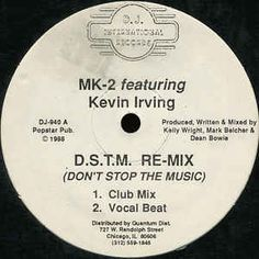 MK-2* Featuring Kevin Irving - D.S.T.M. Re-Mix (Don't Stop The Music)