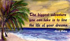 The biggest adventure  . . . quote from Oprah Winfrey