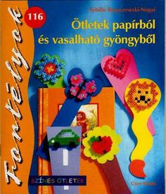 Fortelyok 116 otletek papirbol es vasalhato gyongybol(sybille rogaczewski nogar) 2010