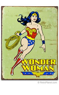I've adored Wonder Woman since I was 5 years old. Sure, she's not real, but she kicks ass!
