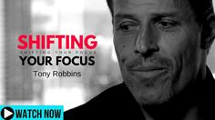 Tony Robbins: Shifting Your Focus (Motivational Video)