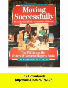 Moving Successfully (The Homeowners library) (9780890435366) Tom Philbin , ISBN-10: 0890435367  , ISBN-13: 978-0890435366 ,  , tutorials , pdf , ebook , torrent , downloads , rapidshare , filesonic , hotfile , megaupload , fileserve