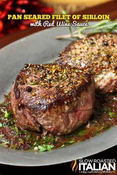 Pan Seared Filet of Sirloin Steaks with Red Wine Sauce are unlike any steak I have eaten before. The outrageous flavor and 30 minute simple recipe makes tonight's dinner a special occasion worth celebrating. @CertAngusBeef