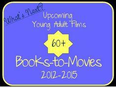 List of YA Books to Movies 2012-2015.  Also notes the current status of projects that were considered but then dropped.