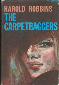 """I don't think I ever read """"The Carpetbaggers,"""" but it was HUGE in when my parents were about 30... very hip"""