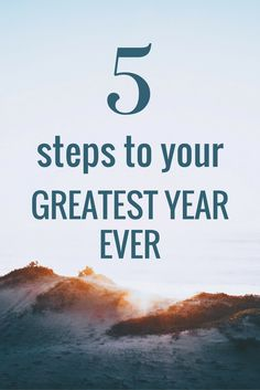 5 steps to your greatest year ever - achieve goals and love the process