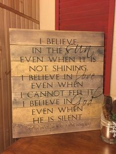 I believe in the sun even when it is not shining, I believe in love even when I cannot feel it, I believe in god even when he is silent sign by TheJunkDrawerThermop on Etsy